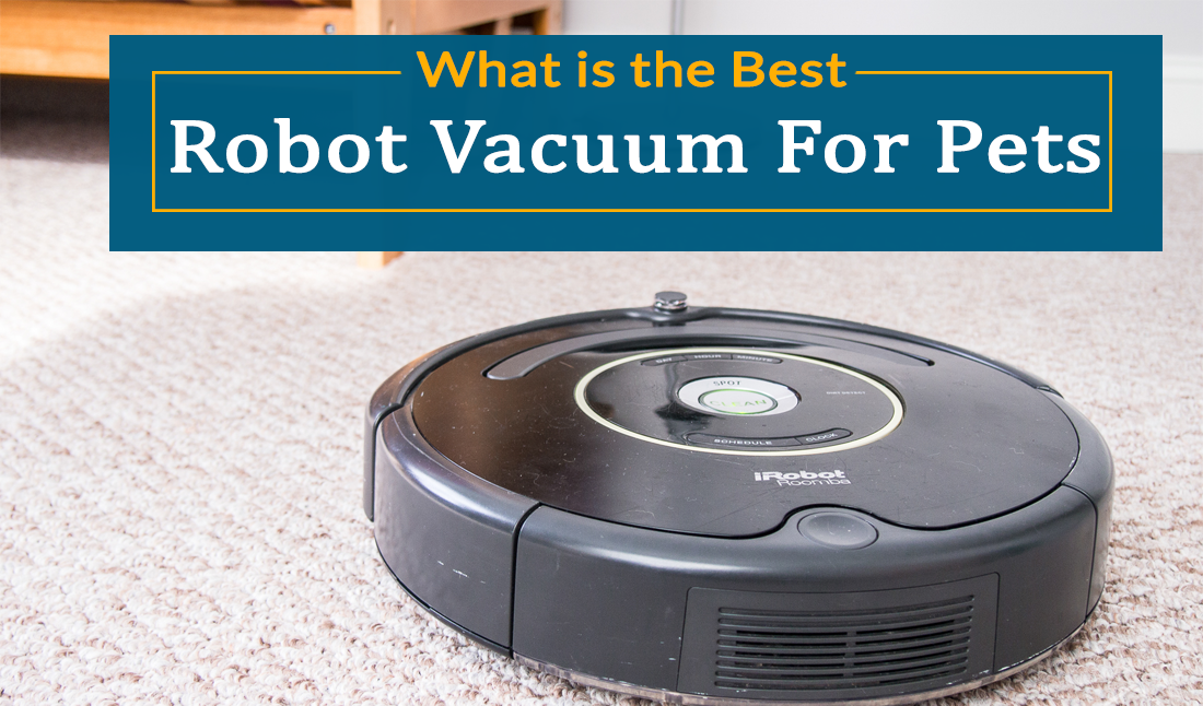 Best Robot Vacuums for Pet Hair in 2019